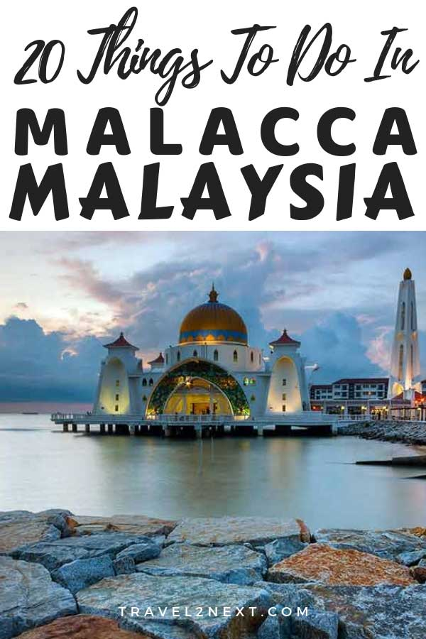 20 Things to do in Malacca